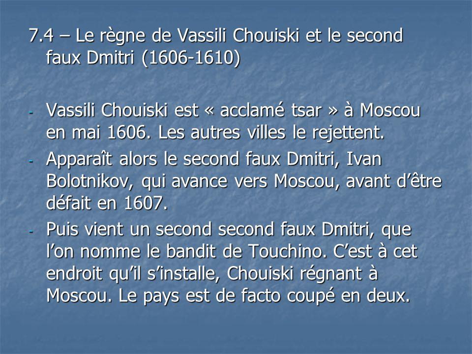 7.4 – Le règne de Vassili Chouiski et le second faux Dmitri (1606-1610)