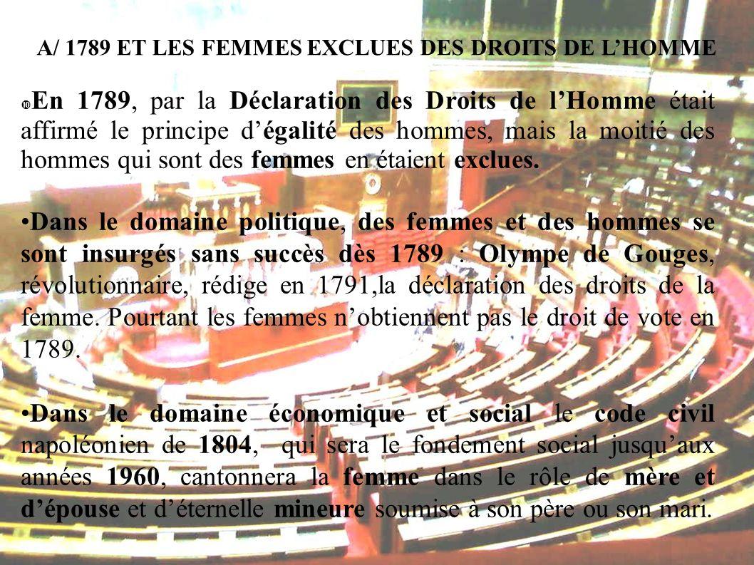 A/ 1789 ET LES FEMMES EXCLUES DES DROITS DE L'HOMME