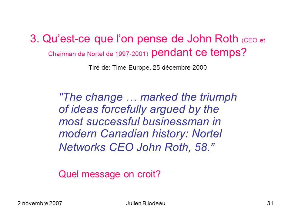 3. Qu'est-ce que l'on pense de John Roth (CEO et Chairman de Nortel de 1997-2001) pendant ce temps Tiré de: Time Europe, 25 décembre 2000
