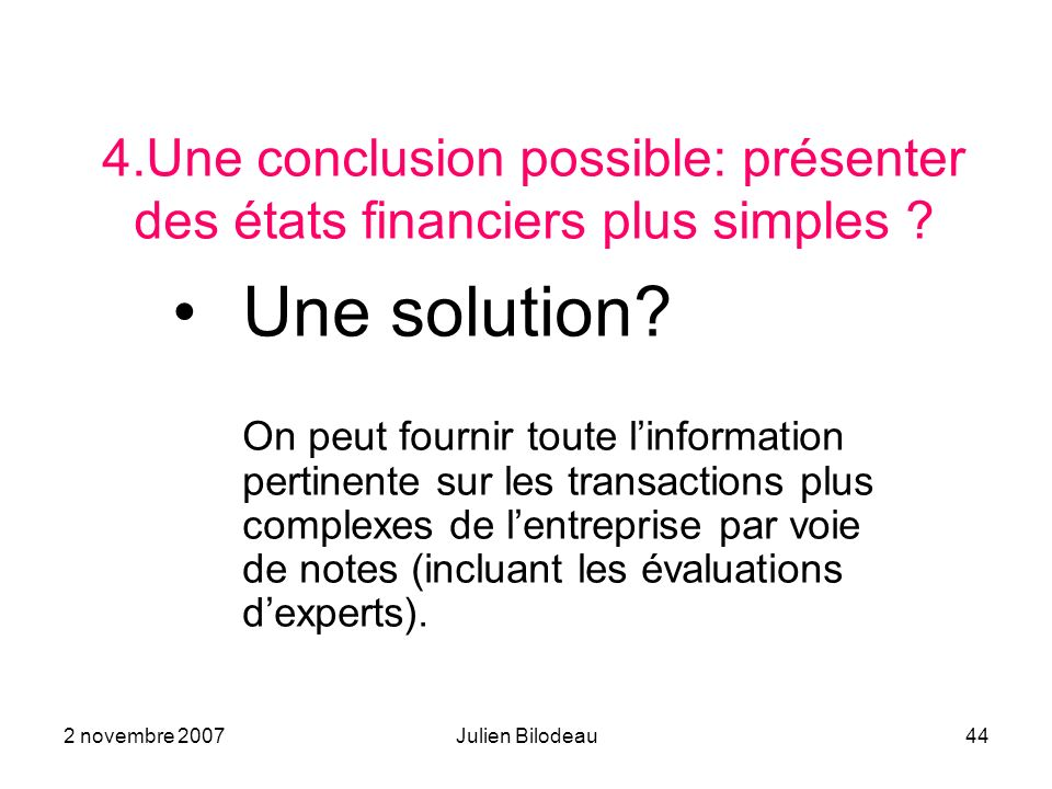 4.Une conclusion possible: présenter des états financiers plus simples