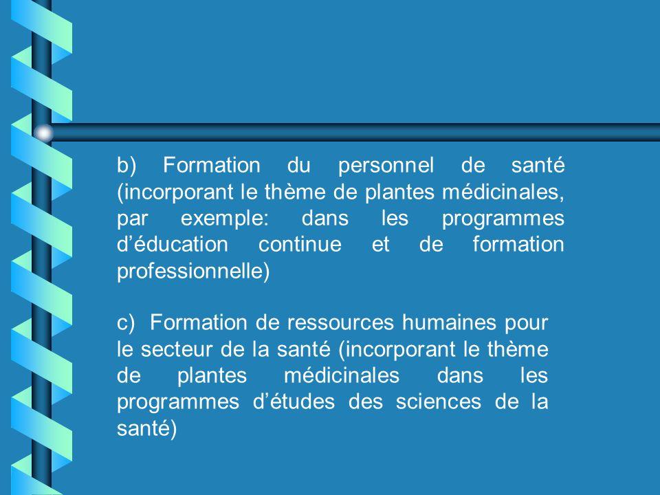 ) Formation du personnel de santé (incorporant le thème de plantes médicinales, par exemple: dans les programmes d'éducation continue et de formation professionnelle)