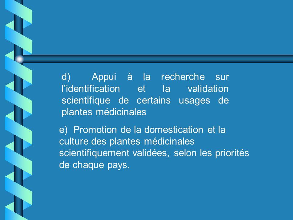 ) Appui à la recherche sur l'identification et la validation scientifique de certains usages de plantes médicinales