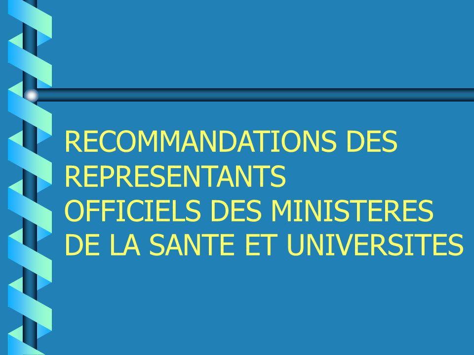 RECOMMANDATIONS DES REPRESENTANTS OFFICIELS DES MINISTERES DE LA SANTE ET UNIVERSITES