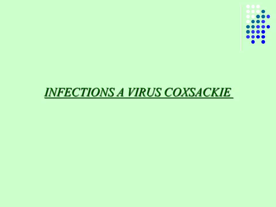INFECTIONS A VIRUS COXSACKIE