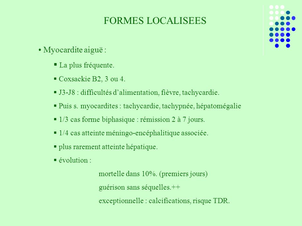 FORMES LOCALISEES Myocardite aiguë : La plus fréquente.