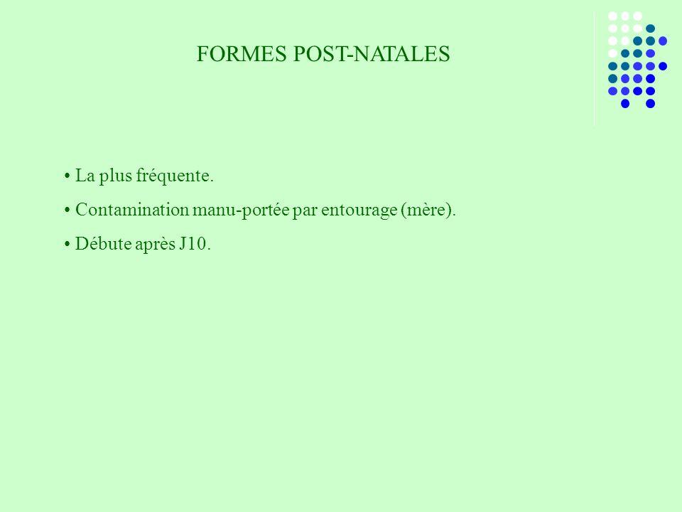 FORMES POST-NATALES La plus fréquente.