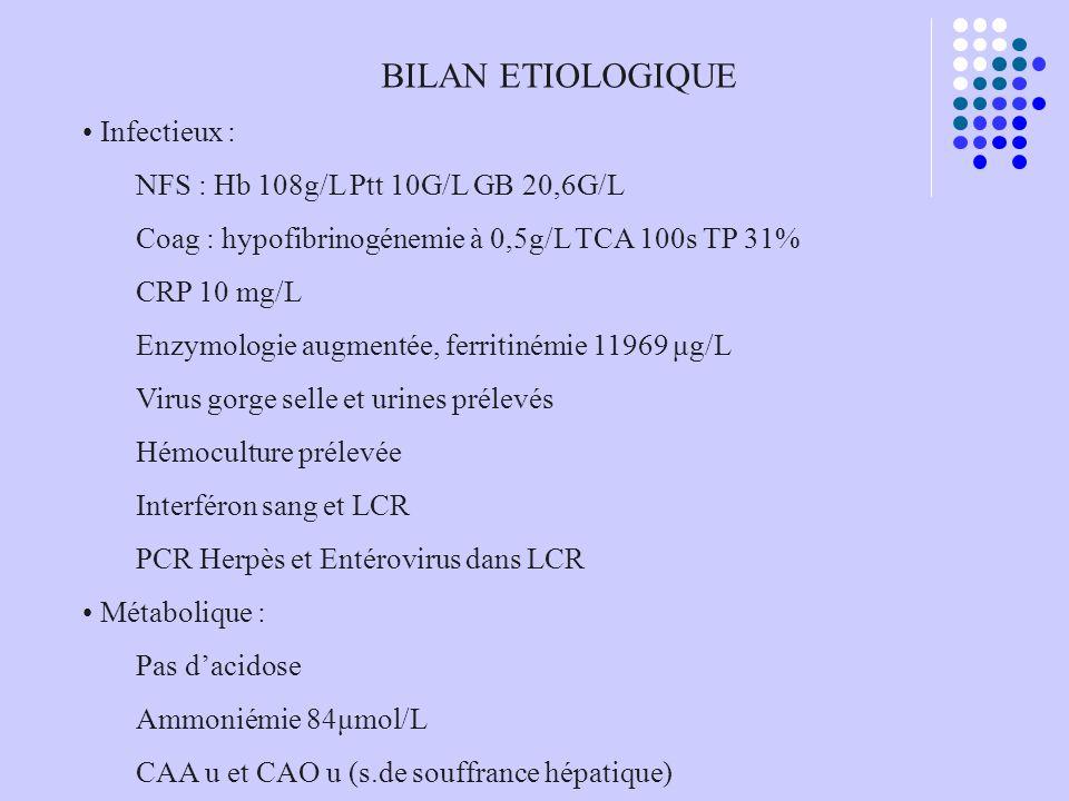 BILAN ETIOLOGIQUE Infectieux : NFS : Hb 108g/L Ptt 10G/L GB 20,6G/L