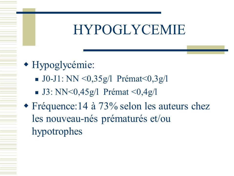 HYPOGLYCEMIE Hypoglycémie: