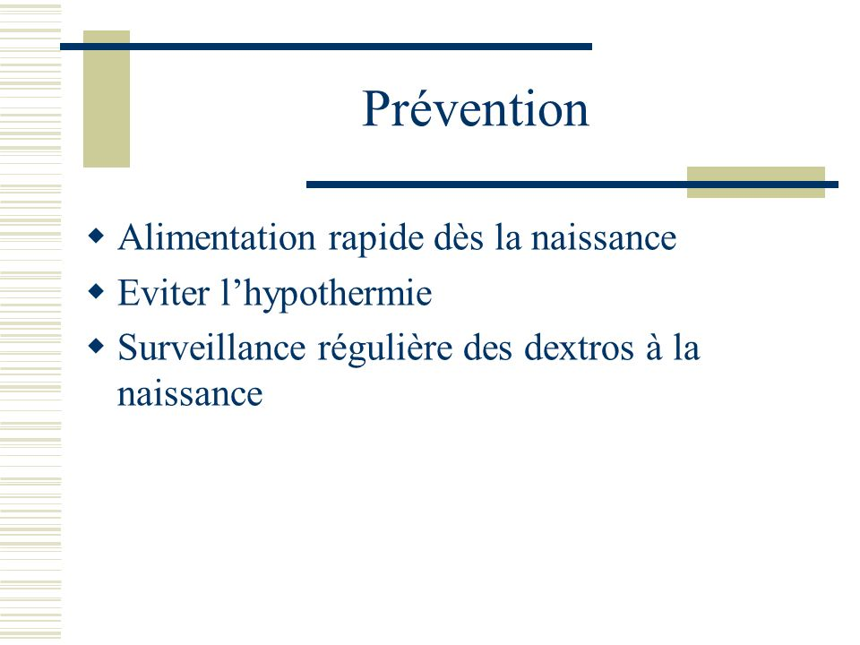 Prévention Alimentation rapide dès la naissance Eviter l'hypothermie