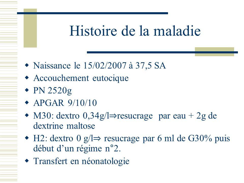 Histoire de la maladie Naissance le 15/02/2007 à 37,5 SA
