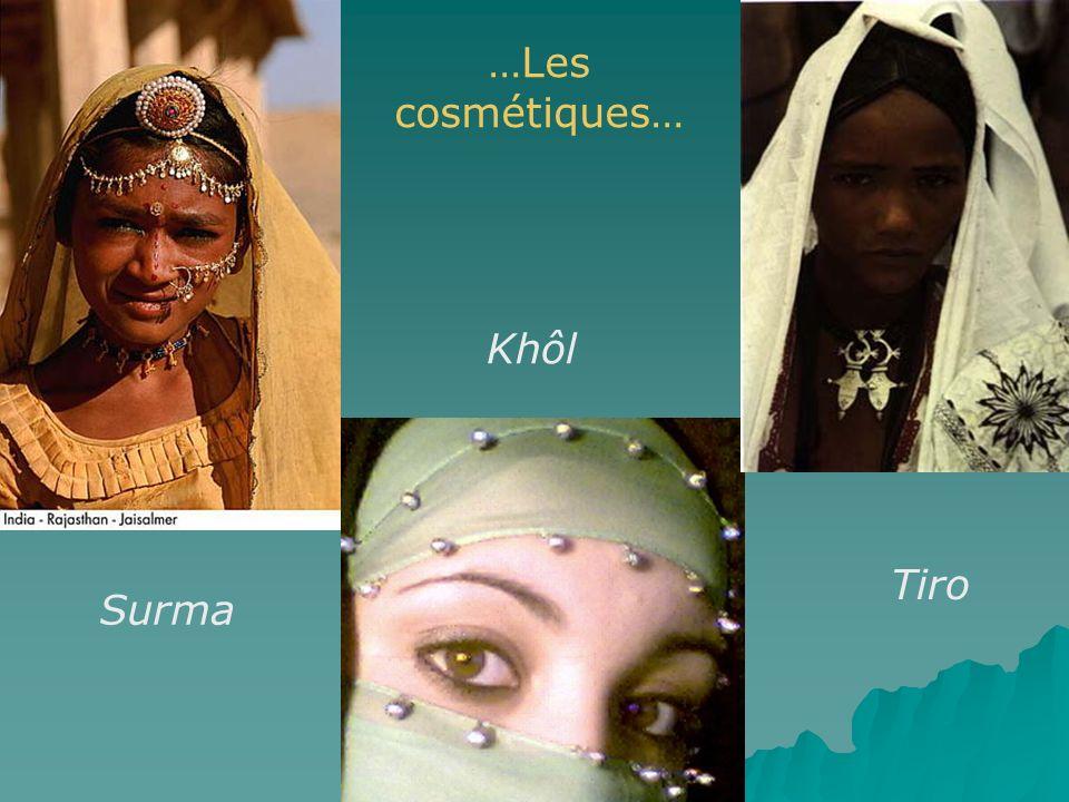 …Les cosmétiques… Khôl Tiro Surma