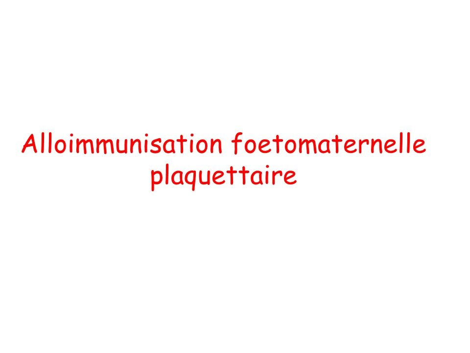 Alloimmunisation foetomaternelle plaquettaire
