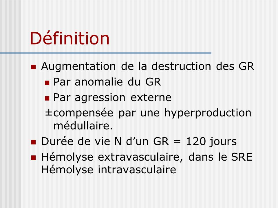 Définition Augmentation de la destruction des GR Par anomalie du GR