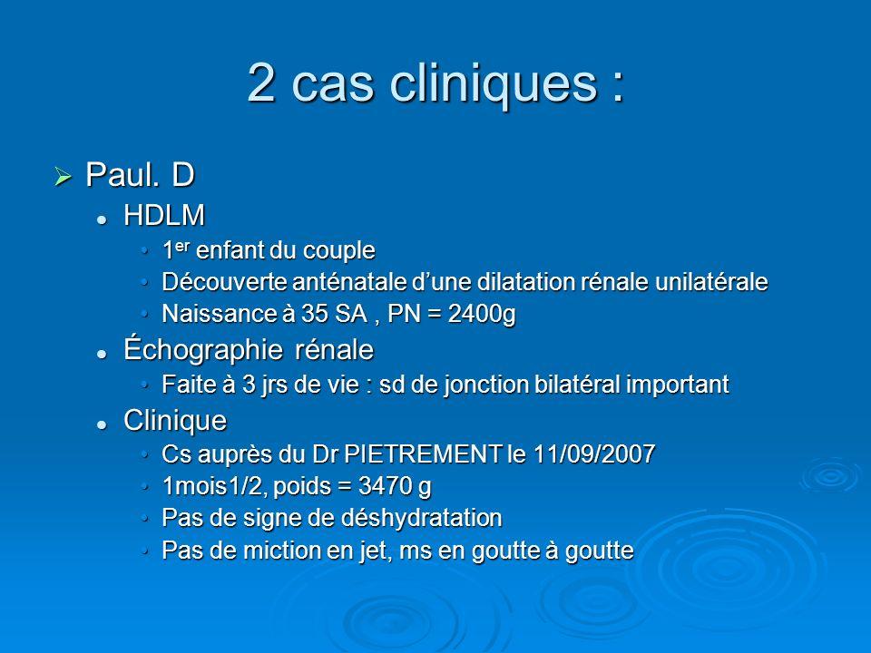 2 cas cliniques : Paul. D HDLM Échographie rénale Clinique