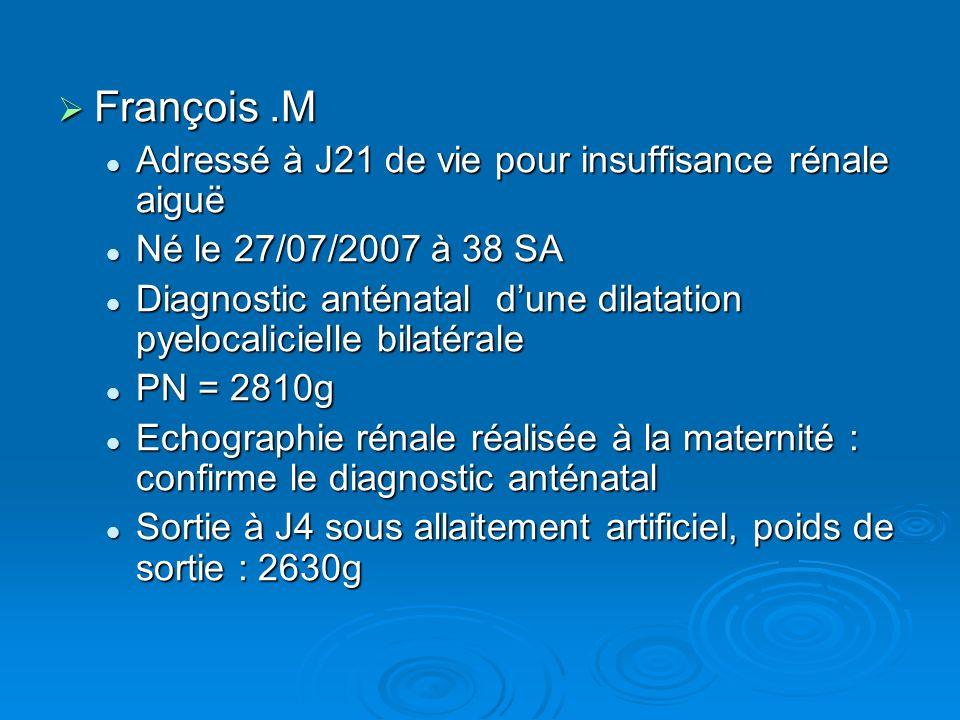 François .M Adressé à J21 de vie pour insuffisance rénale aiguë