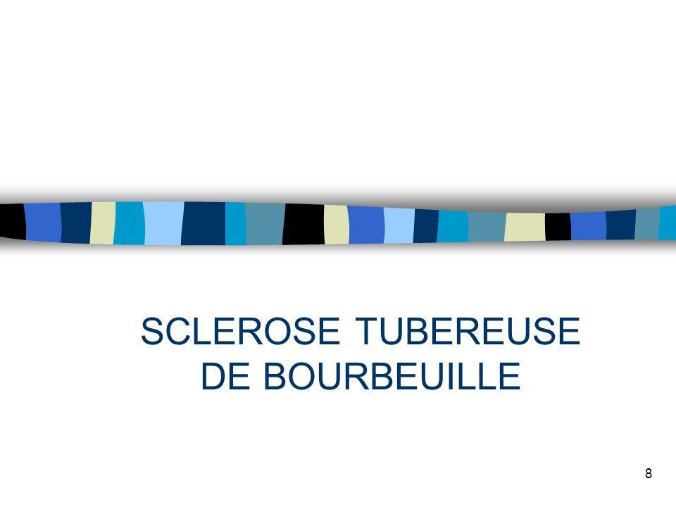 SCLEROSE TUBEREUSE DE BOURBEUILLE