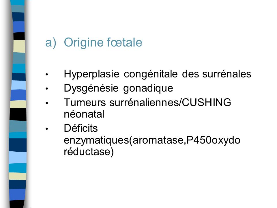 Origine fœtale Hyperplasie congénitale des surrénales