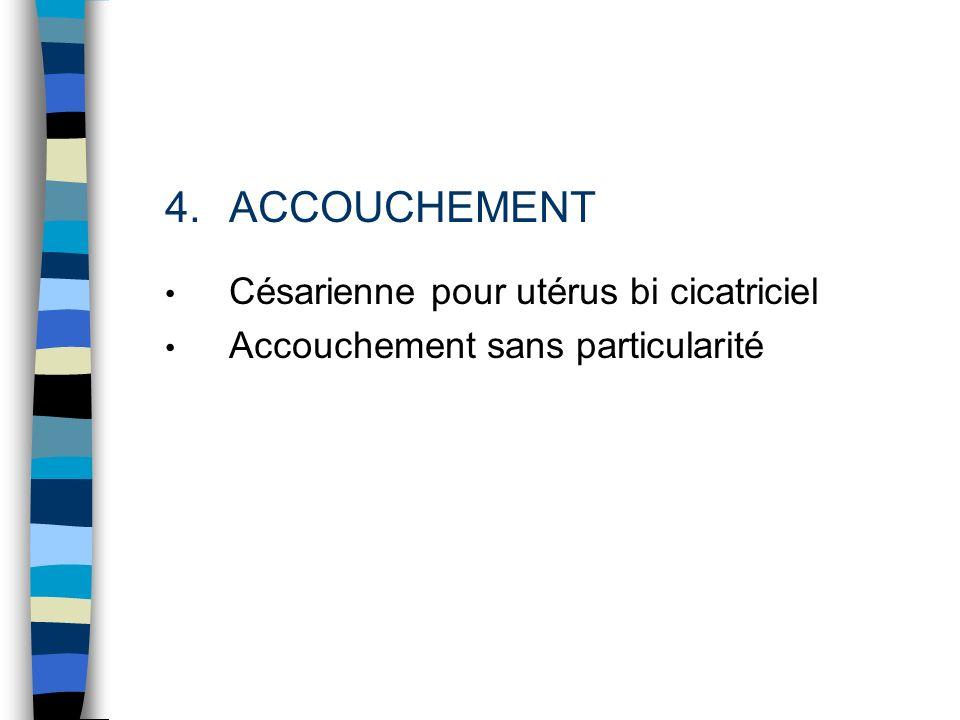 ACCOUCHEMENT Césarienne pour utérus bi cicatriciel