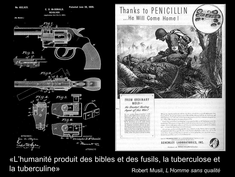 «L'humanité produit des bibles et des fusils, la tuberculose et la tuberculine»