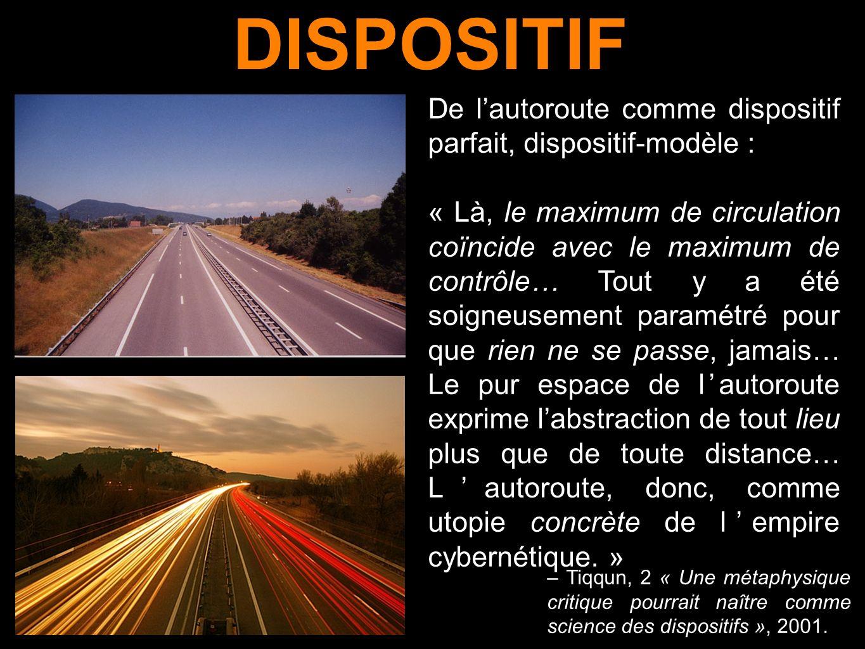 DISPOSITIF De l'autoroute comme dispositif parfait, dispositif-modèle :