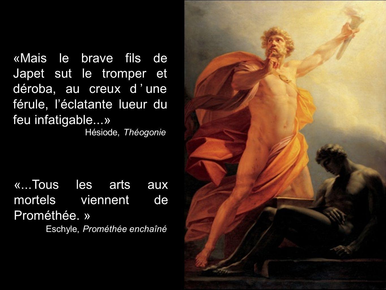 «...Tous les arts aux mortels viennent de Prométhée. »