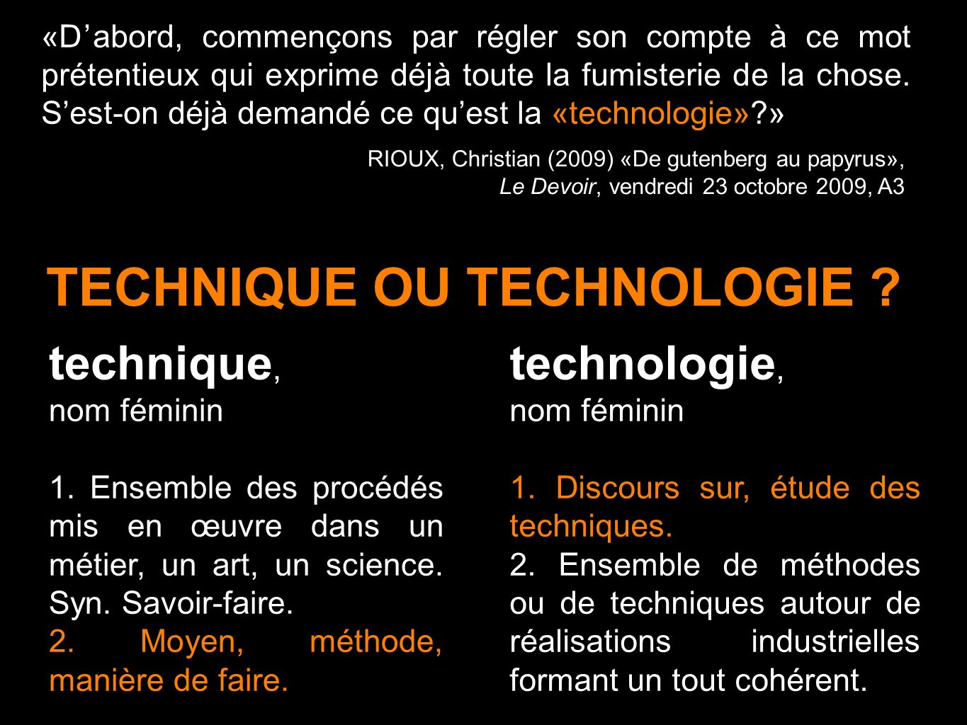 TECHNIQUE OU TECHNOLOGIE