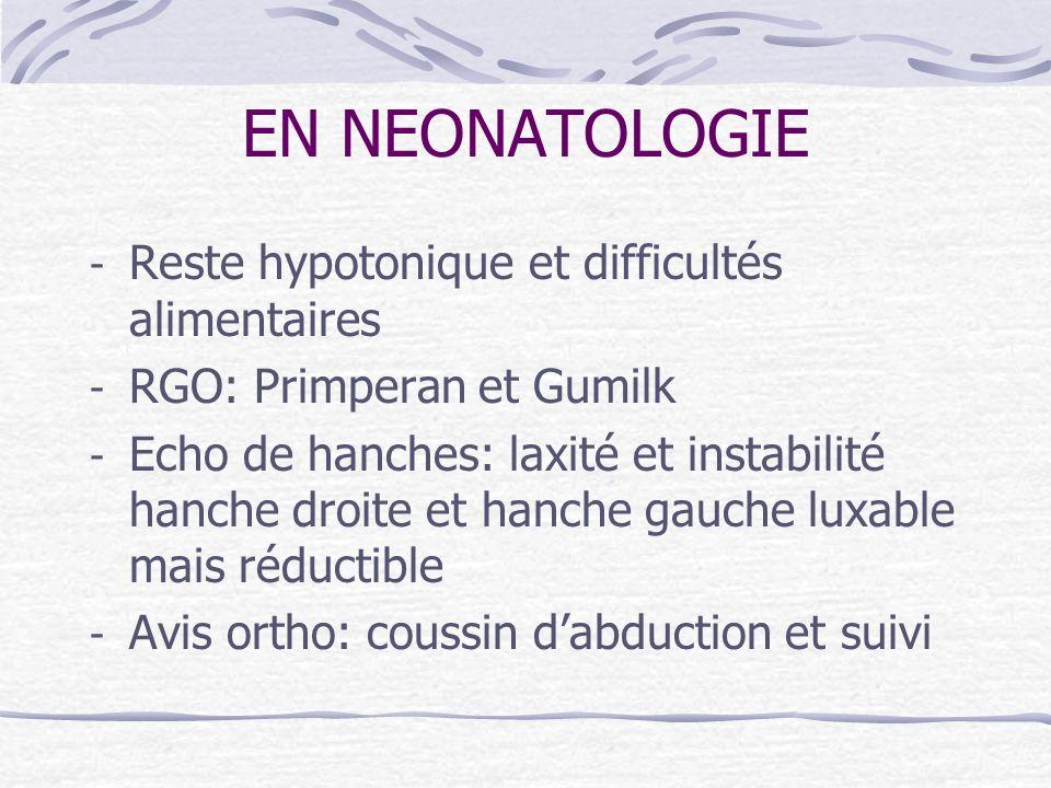 EN NEONATOLOGIE Reste hypotonique et difficultés alimentaires