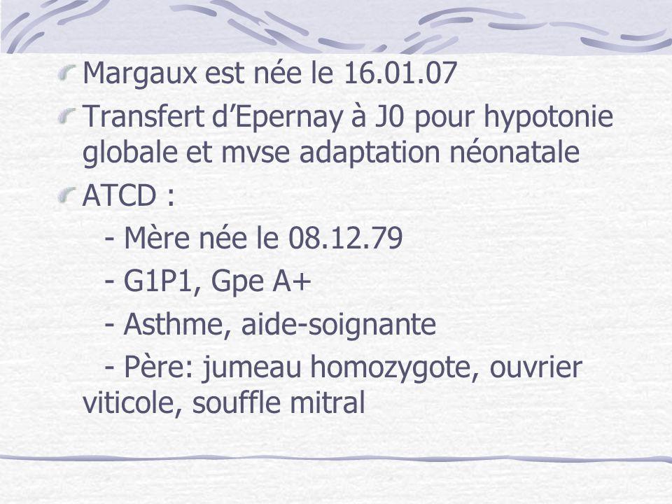 Margaux est née le 16.01.07 Transfert d'Epernay à J0 pour hypotonie globale et mvse adaptation néonatale.