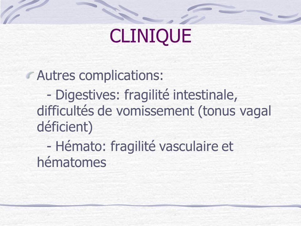 CLINIQUE Autres complications: