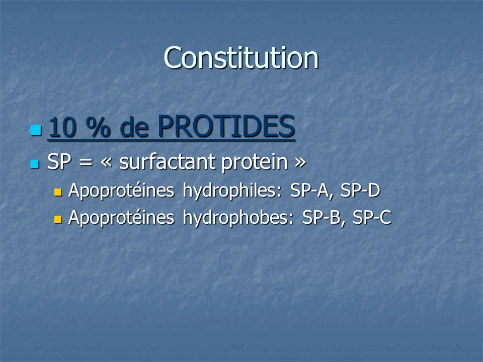 Constitution 10 % de PROTIDES SP = « surfactant protein »