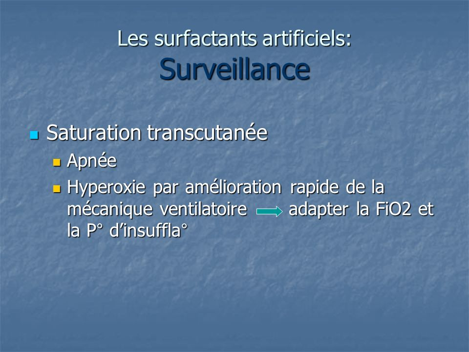 Les surfactants artificiels: Surveillance
