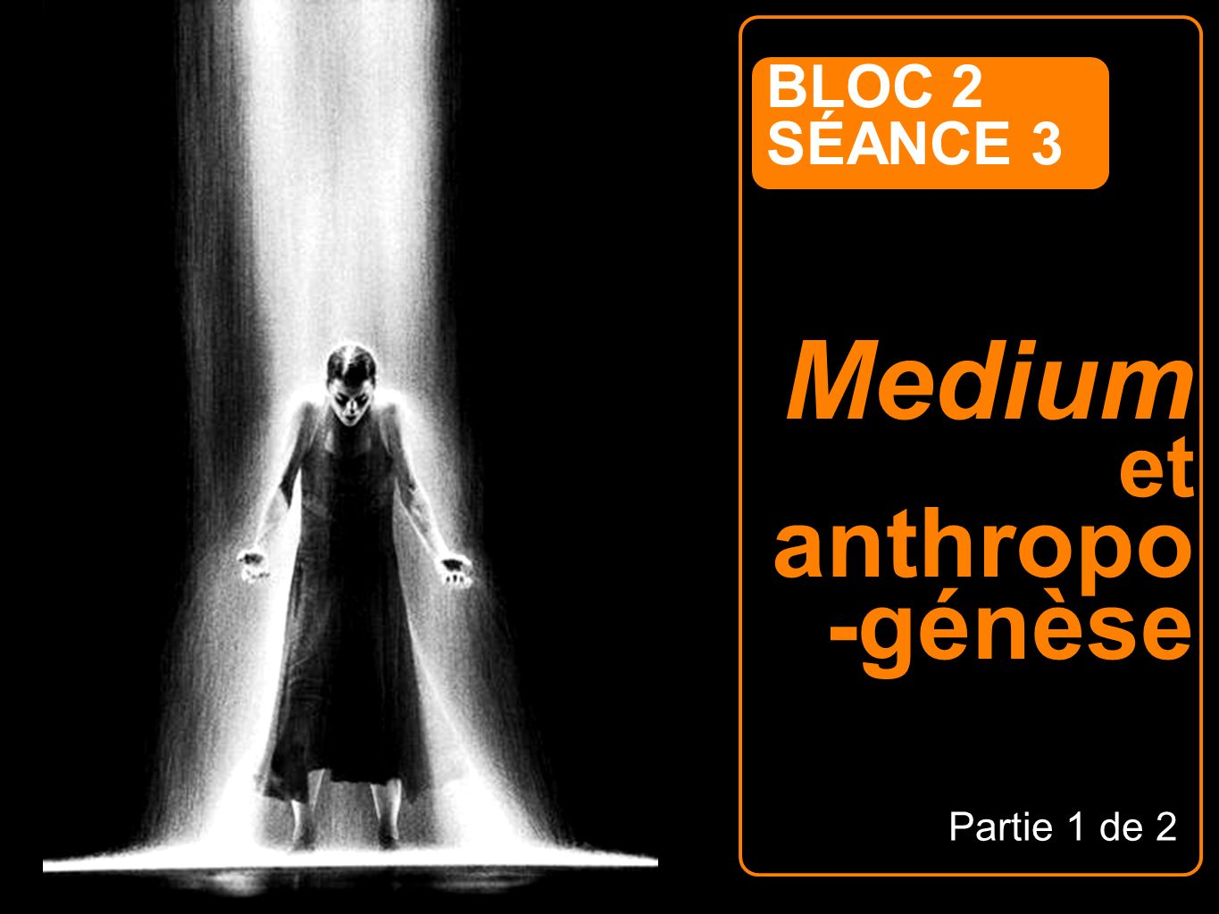 Medium et anthropo-génèse