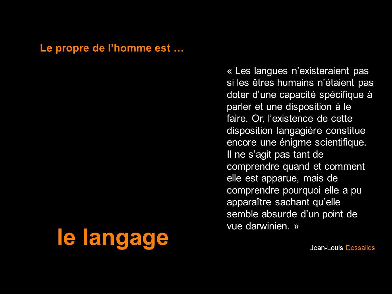le langage Le propre de l'homme est …