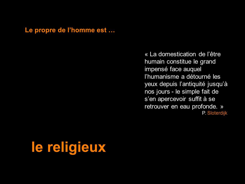 le religieux Le propre de l'homme est …
