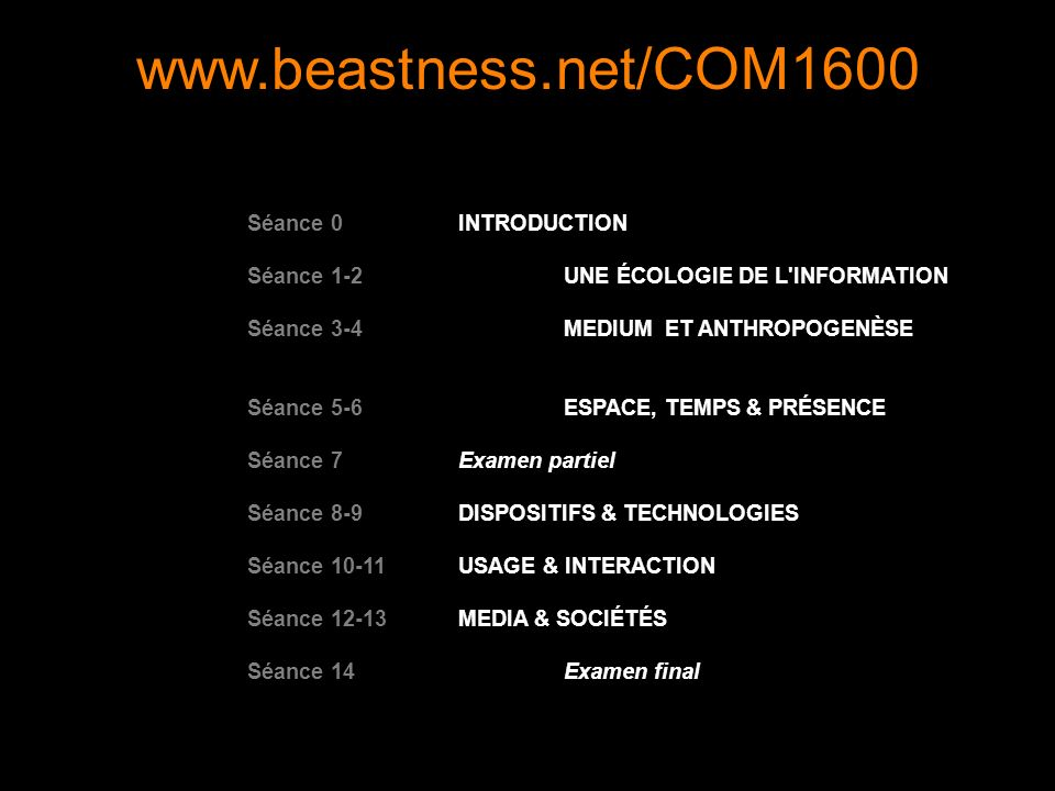 www.beastness.net/COM1600 Séance 0 INTRODUCTION