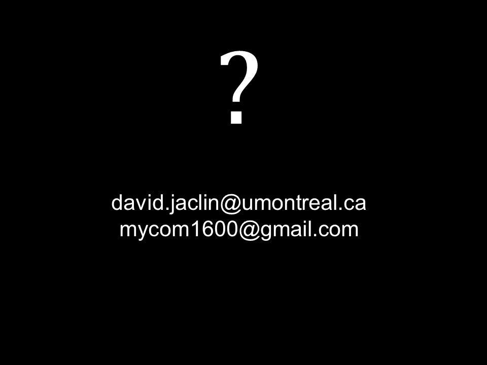 david.jaclin@umontreal.ca mycom1600@gmail.com
