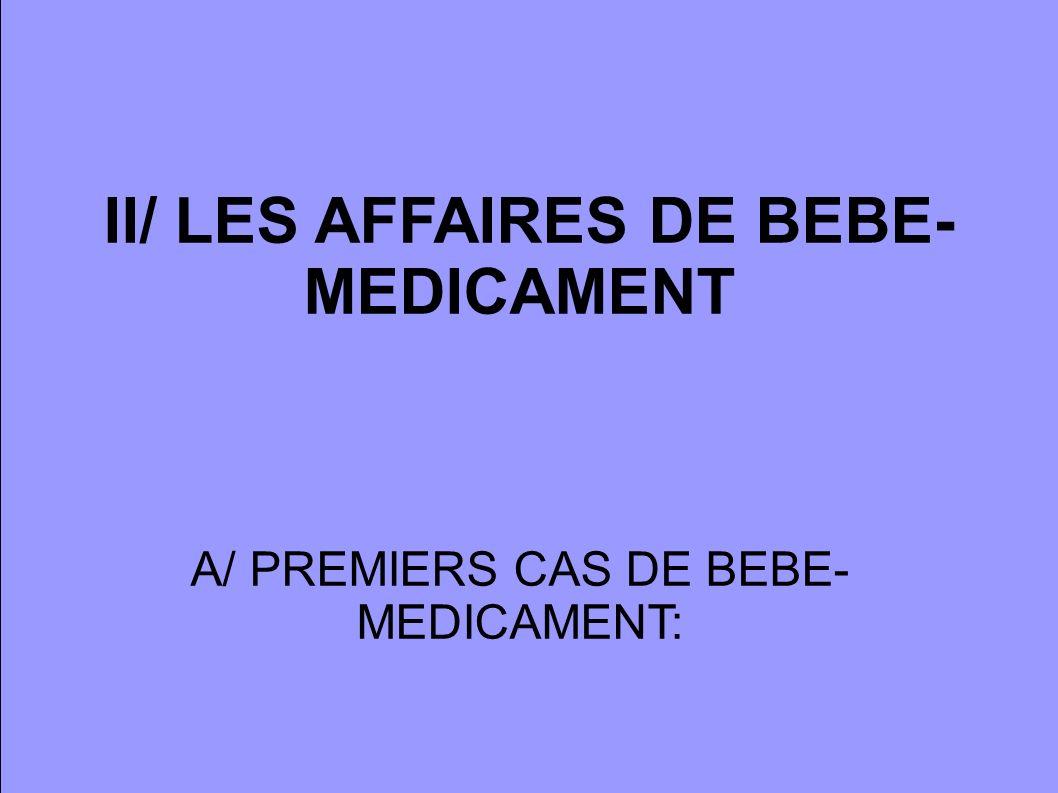 II/ LES AFFAIRES DE BEBE-MEDICAMENT