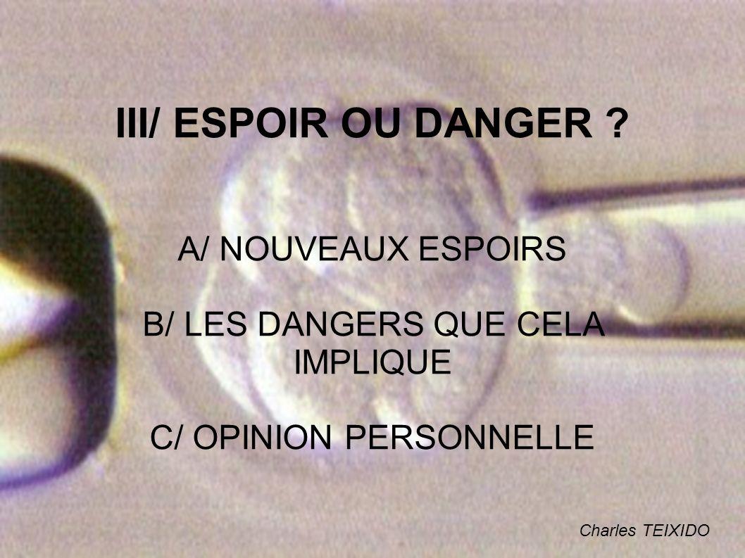 III/ ESPOIR OU DANGER A/ NOUVEAUX ESPOIRS