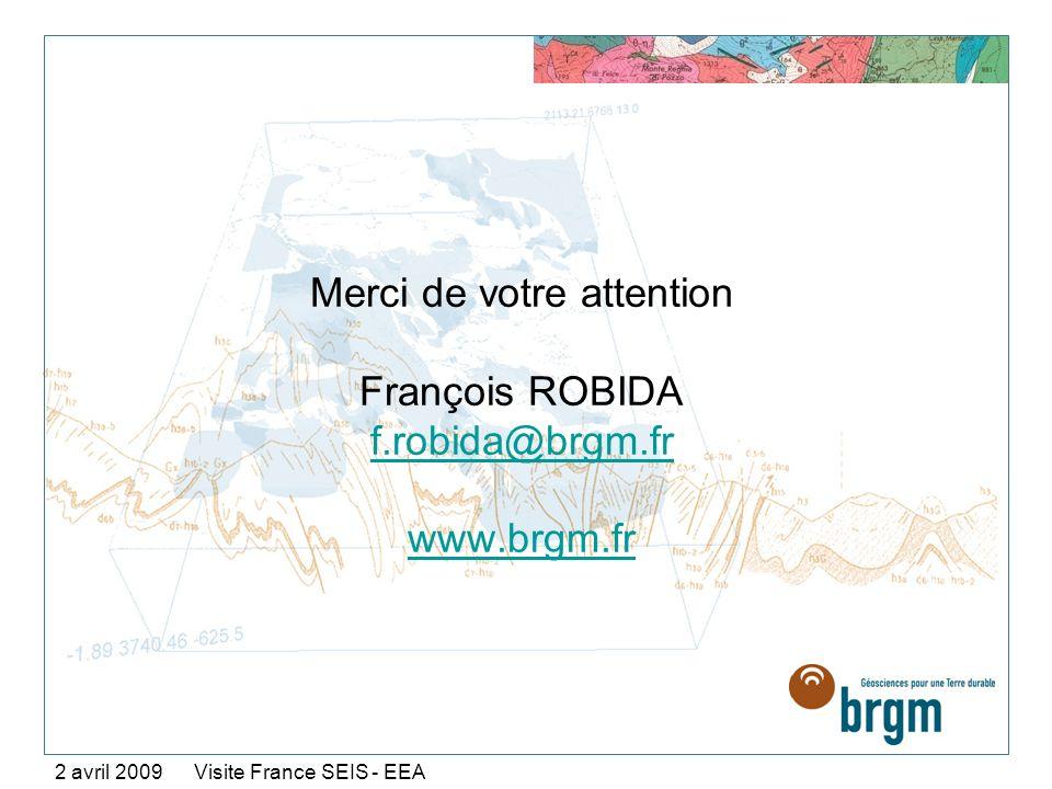 Merci de votre attention François ROBIDA f.robida@brgm.fr www.brgm.fr