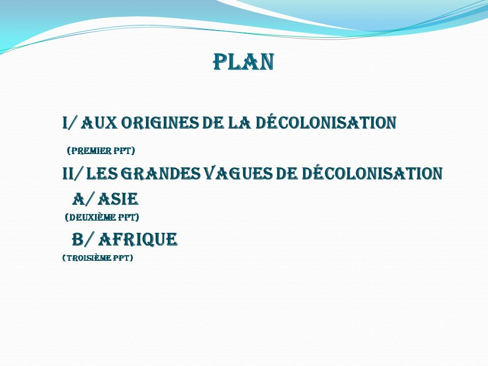 Plan B/ Afrique I/ Aux origines de la décolonisation (premier ppt)