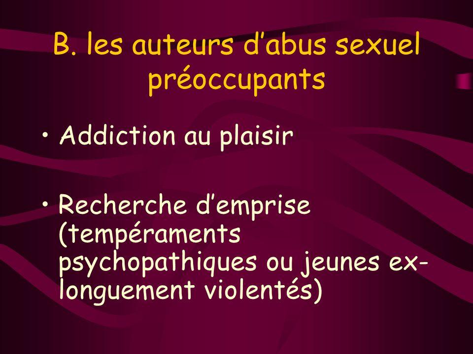 B. les auteurs d'abus sexuel préoccupants