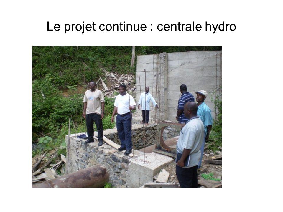 Le projet continue : centrale hydro