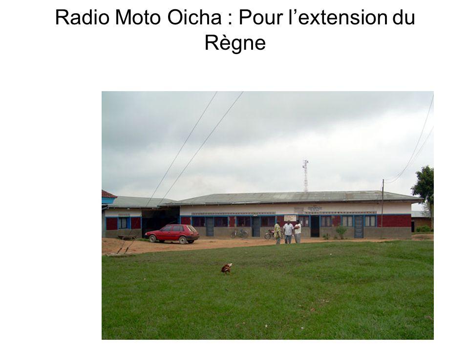 Radio Moto Oicha : Pour l'extension du Règne