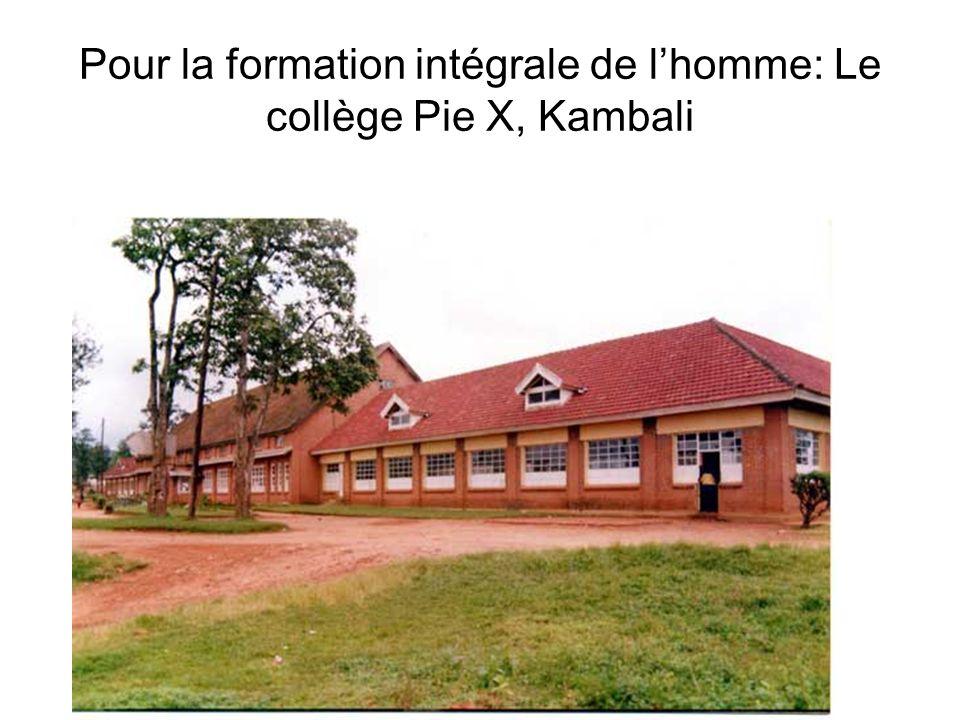Pour la formation intégrale de l'homme: Le collège Pie X, Kambali