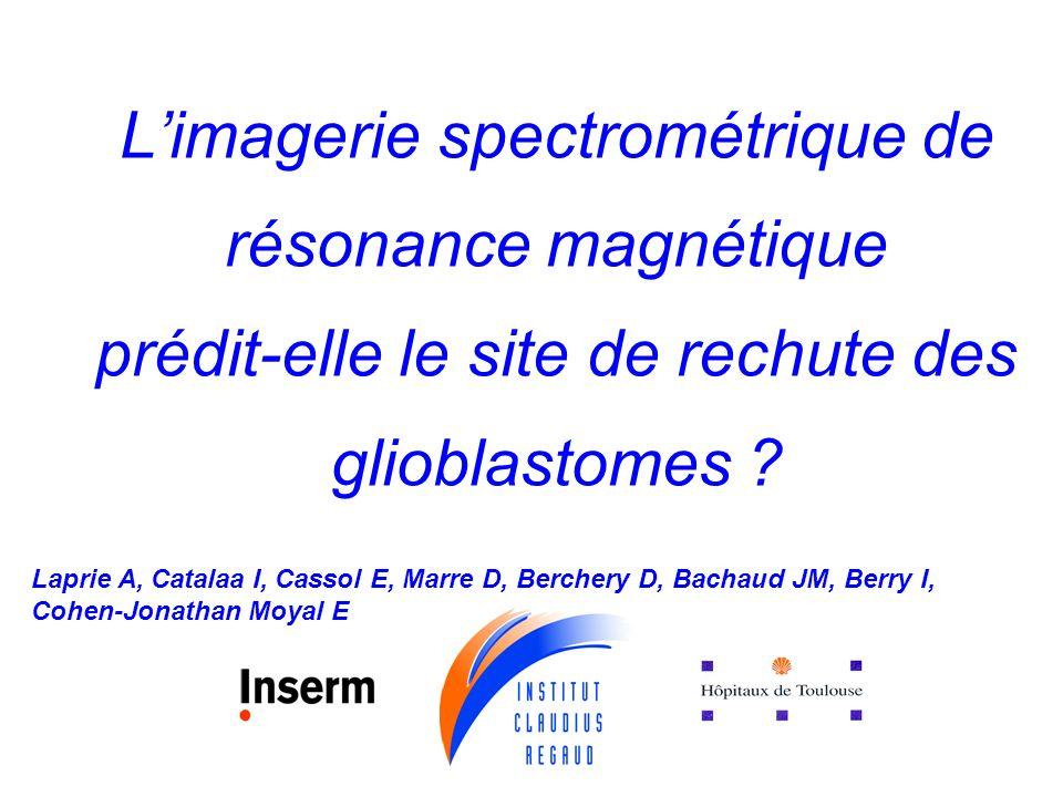 L'imagerie spectrométrique de résonance magnétique prédit-elle le site de rechute des glioblastomes