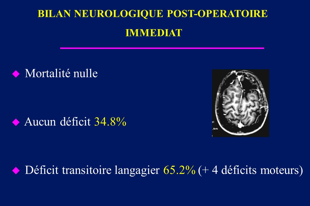 BILAN NEUROLOGIQUE POST-OPERATOIRE IMMEDIAT