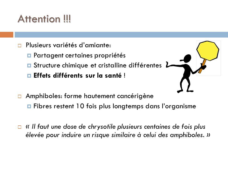 Attention !!! Plusieurs variétés d'amiante:
