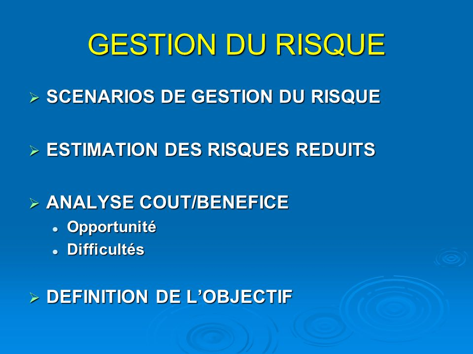 GESTION DU RISQUE SCENARIOS DE GESTION DU RISQUE
