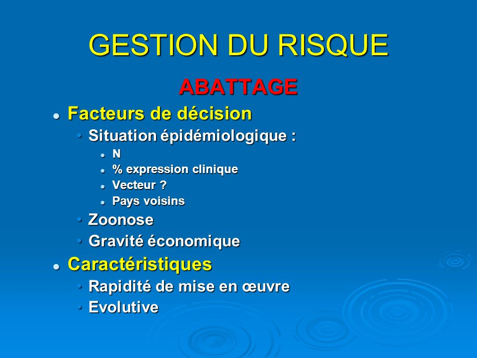 GESTION DU RISQUE ABATTAGE Facteurs de décision Caractéristiques