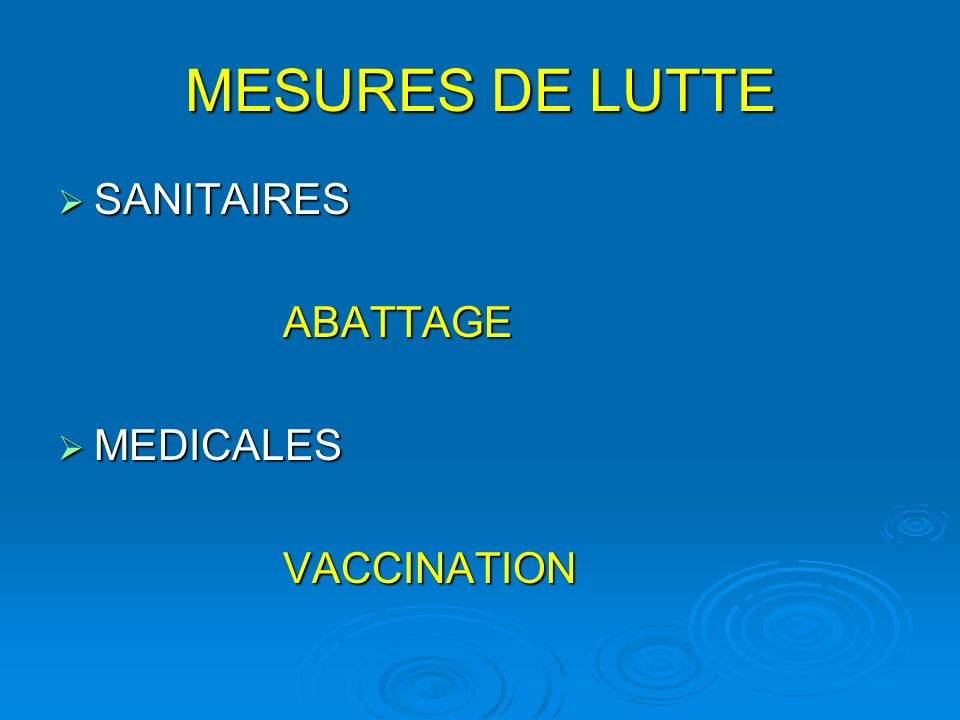 MESURES DE LUTTE SANITAIRES ABATTAGE MEDICALES VACCINATION